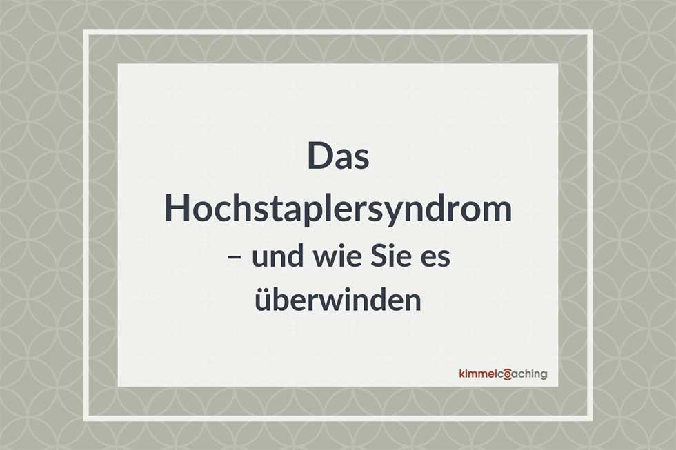Das Hochstaplersyndrom –  erkennen und überwinden
