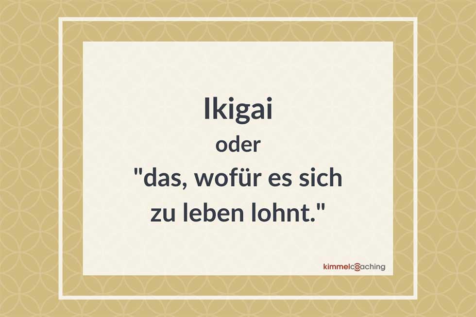 Ikigai oder das, wofür es sich zu leben lohnt
