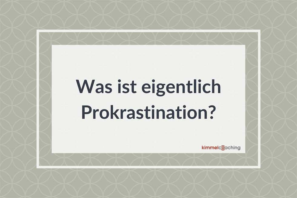Was ist eigentlich Prokrastination?