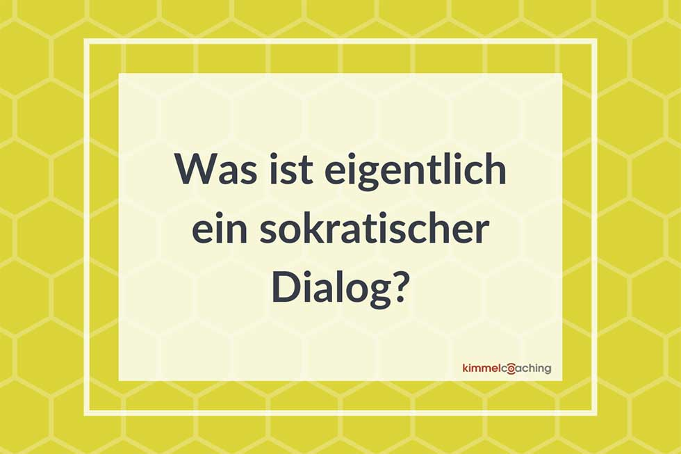 Was ist eigentlich ein Sokratischer Dialog (im Coaching)?