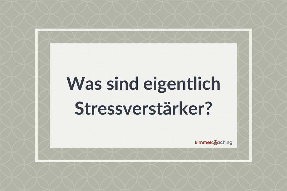 Was sind eigentlich Stressverstärker?