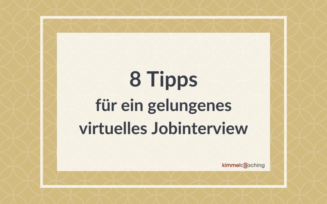 8 Tipps für ein gelungenes virtuelles Jobinterview